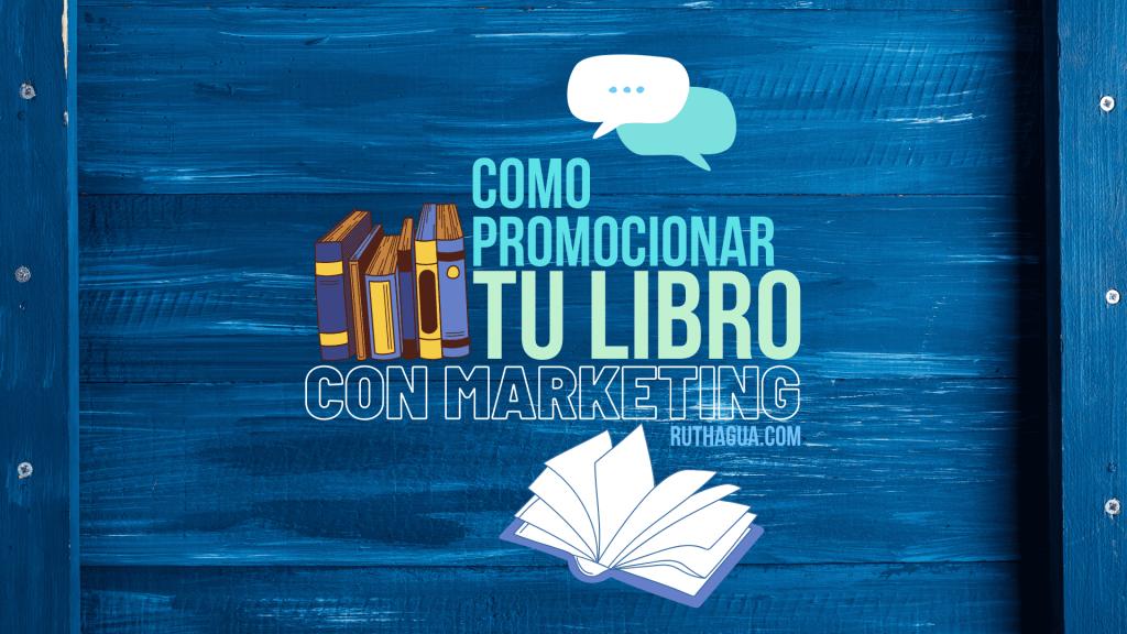 Como promocionar tu libro con Marketing