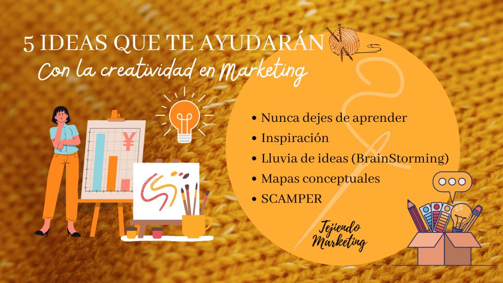 5 Ideas que te ayudarán con la creatividad en Marketing