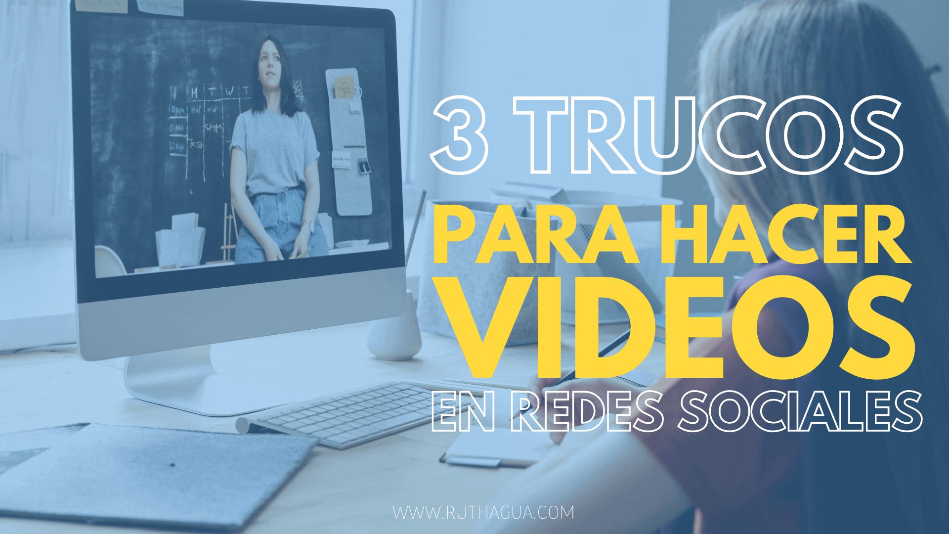3 TRUCOS PARA HACER VIDEOS EN REDES SOCIALES